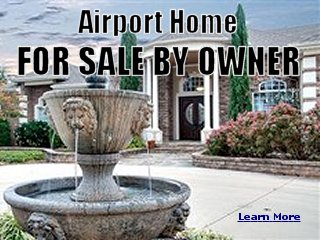 A friend of mine is selling an airport home. Click to learn more. (new window)